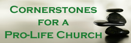 Cornerstones for a Pro-Life Church